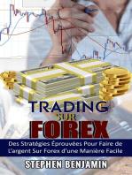 Forex Trading: Stratégies Éprouvées Pour Faire De L'argent Sur Le Marché Forex Avec Facilité