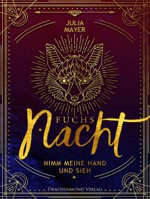 Fuchsnacht: Nimm meine Hand und sieh