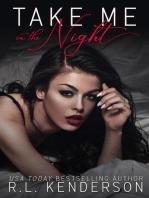 Take Me in the Night