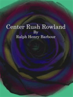 Center Rush Rowland