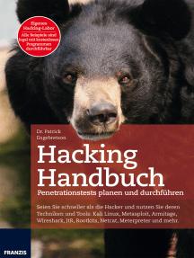 Hacking Handbuch: Seien Sie schneller als die Hacker und nutzen Sie deren Techniken und Tools: Penetrationstests planen und durchführen