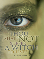 Thou Shalt Not Suffer a Witch to Live?