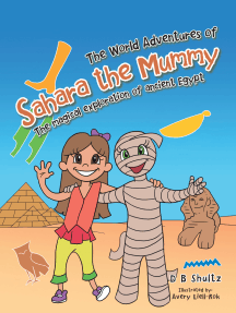 The World Adventures of Sahara the Mummy: The Magical Exploration of Ancient Egypt