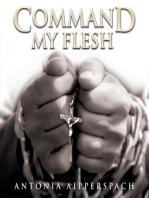 Command My Flesh