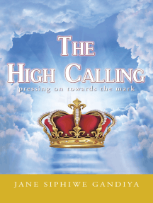 The High Calling: Pressing on Towards the Mark