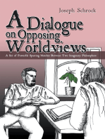 A Dialogue on Opposing Worldviews