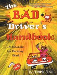The Bad Driver's Handbook: A Guide to Being Bad