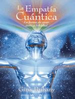 La Empatía Cuántica: La Forma De Crear Éxito Y Felicidad