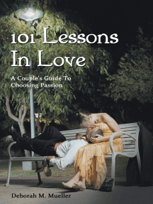 101 Lessons in Love: A Couple's Guide to Choosing Passion