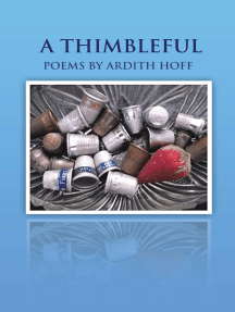 A Thimbleful: Poems by Ardith Hoff