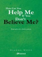 How Can You Help Me If You Don't Believe Me?