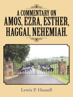 A Commentary on Amos, Ezra, Esther, Haggai, Nehemiah.