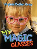 My Magic Glasses