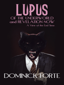 Lupus of the Underworld and Revelation Now: A View of the End Time