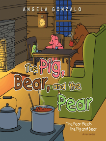The Pig, Bear, and the Pear: The Pear Meets the Pig and Bear
