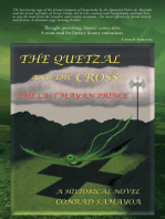 The Quetzal and the Cross:: The Last Mayan Prince