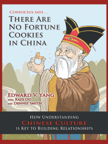 Confucius Says … There Are No Fortune Cookies in China: How Understanding Chinese Culture Is Key to Building Relationships