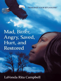 Mad, Bitter, Angry, Saved, Hurt, & Restored