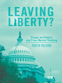 Leaving Liberty?: Essays on Politics and Free-Market Thinking