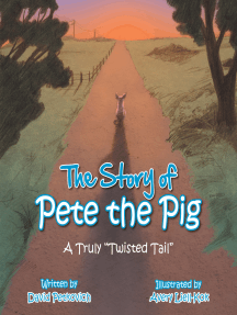 """The Story of Pete the Pig: A Truly """"Twisted Tail"""""""
