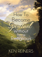 How to Become Spiritual Without Being Religious