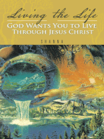 Living the Life God Wants You to Live Through Jesus Christ