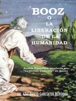 """Booz O La Liberación De La Humanidad: Novela Filosófica Inspirada En """"La Divina Comedia"""" De Dante"""