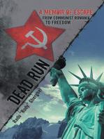 Dead Run: A Memoir of Escape from Communist Romania to Freedom
