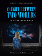 Caught Between Two Worlds:: A Journey Through Time