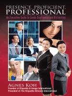 Presence, Proficient, Professional