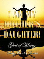 I Am My Mother's Daughter!