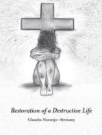 Restoration of a Destructive Life