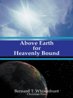 Above Earth for Heavenly Bound