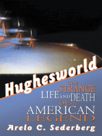 Hughesworld: The Strange Life and Death of an American Legend