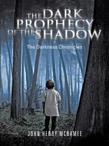 The Dark Prophecy of the Shadow: The Darkness Chronicles