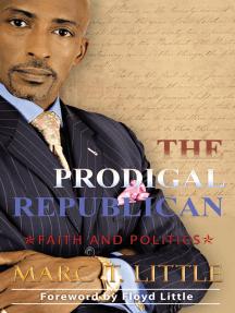 The Prodigal Republican: Faith and Politics