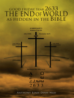 Good Friday Year 2633 the End of World as Hidden in the Bible