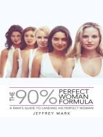 The 90% Perfect Woman Formula