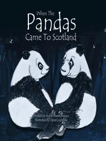 When the Pandas Came to Scotland