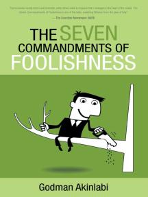 The Seven Commandments of Foolishness