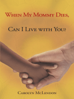 When My Mommy Dies, Can I Live with You?