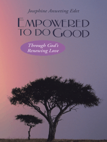 Empowered to Do Good: Through God's Renewing Love
