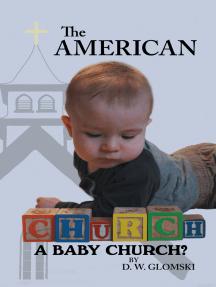 The American Church: A Baby Church?