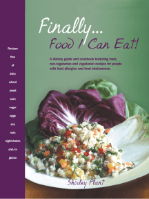 Finally... Food I Can Eat!: A Dietary Guide and Cookbook Featuring Tasty Non-Vegetarian and Vegetarian Recipes for People with Food Allergies and Food Intolerances.
