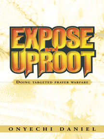 Expose and Uproot: Doing Targeted Prayer Warfare