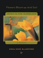Flowers Bloom in Arid Soil