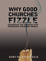 Why Good Churches Fizzle: Examining the Reasons Why Promising Churches Derail