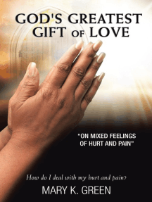 God's Greatest Gift of Love: On Mixed Feelings of Hurt and Pain