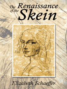 The Renaissance of the Skein