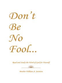 Don'T Be No Fool: Read and Study the Word of God for Yourself